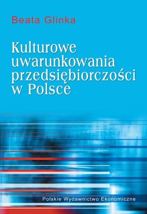 Kulturowe uwarunkowania przedsiębiorczości Glinka Beata