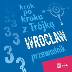 Krok po kroku z Trójką. Wrocław. Przewodnik. Książka audio CD Joanna Mielewczyk-Gaweł, Krystian Hanke