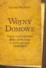 Wojny domowe Szkice z antropologii słowa publicznego w dobie zaborów 1800-1880 Płachecki Marian