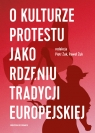 O kulturze protestu jako rdzeniu tradycji europejskiej