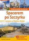 Spacerem po Szczyrku i wizyta w Bielsku-Białej
