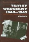 Teatry Warszawy 1944-1945 Kronika Mościcki Tomasz