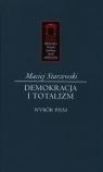 Demokracja i totalitaryzm Wybór pism Starzewski Maciej