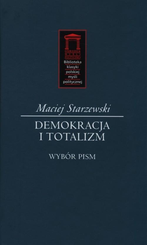 Demokracja i totalitaryzm Starzewski Maciej