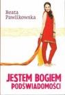 Jestem bogiem podświadomości T.5 pocket Beata Pawlikowska