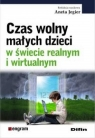 Czas wolny małych dzieci w świecie realnym i wirtualnym