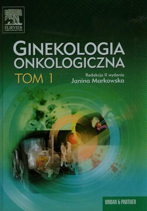 Ginekologia Onkologiczna t.1