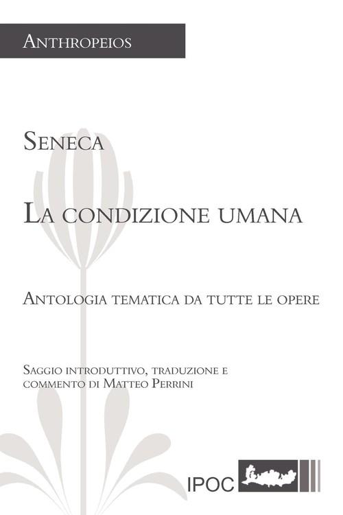 La Condizione Umana Seneca Lucius Annaeus