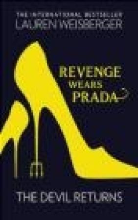 Revenge Wears Prada: the Devil Returns Lauren Weisberger