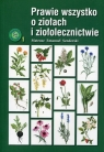 Prawie wszystko o ziołach i ziołolecznictwie Senderski Mateusz Emanuel
