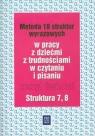 Metoda 18 struktur wyrazowych Zeszyt ćwiczeń Struktura 7 8 w pracy z Kujawa Ewa, Kurzyna Maria