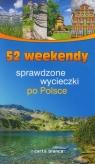 52 weekendy. Sprawdzone wycieczki po Polsce