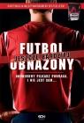 Futbol jeszcze bardziej obnażonyAnonimowy Piłkarz powraca. I nie jest Anonimowy Piłkarz