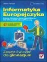 Informatyka Europejczyka Zeszyt ćwiczeń Edycja Windows Vista Gimnazjum Pańczyk Jolanta