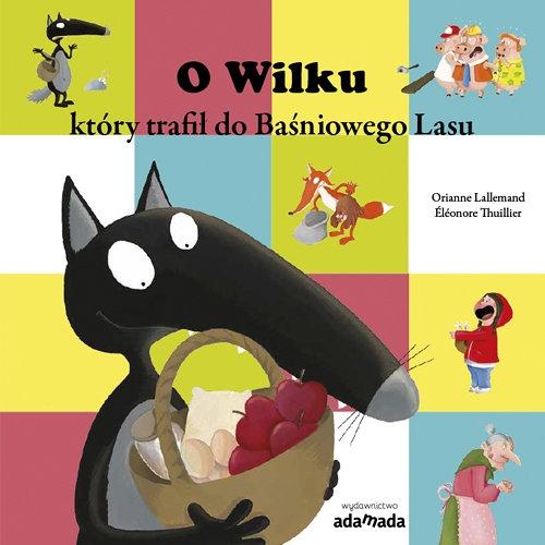 O Wilku, który trafił do Baśniowego Lasu Lallemand Orianne