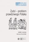 Żydzi - problem prawdziwego Polaka