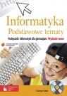 Informatyka Podstawowe tematy Podręcznik Gimnazjum Koba Grażyna
