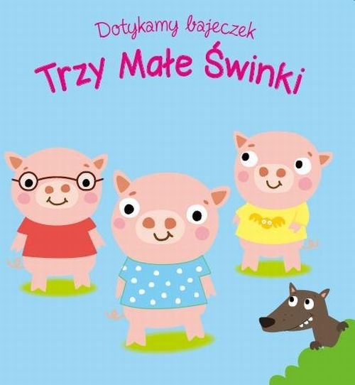 Dotykamy bajeczek Trzy małe świnki