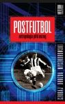 PostfutbolAntropologia piłki nożnej Czubaj Mariusz, Drozda Jacek, Myszkorowski Jakub