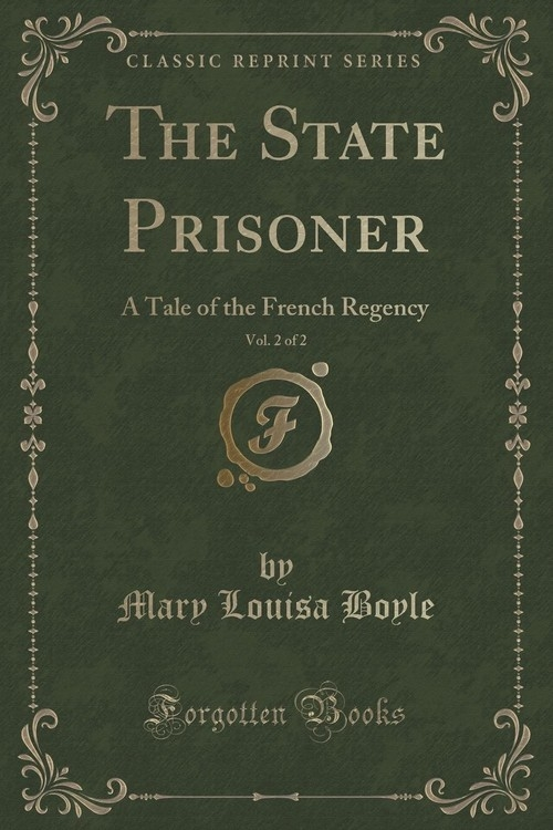 The State Prisoner, Vol. 2 of 2 Boyle Mary Louisa