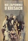 Nie zapomnij o Kresach