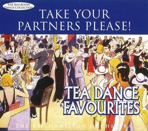 Take Your Partners Please! Tea Dance Favourites Ray Hamilton Orchestra