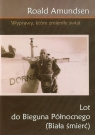 Lot do bieguna północnego (Biała śmierć) Amundsen Roald