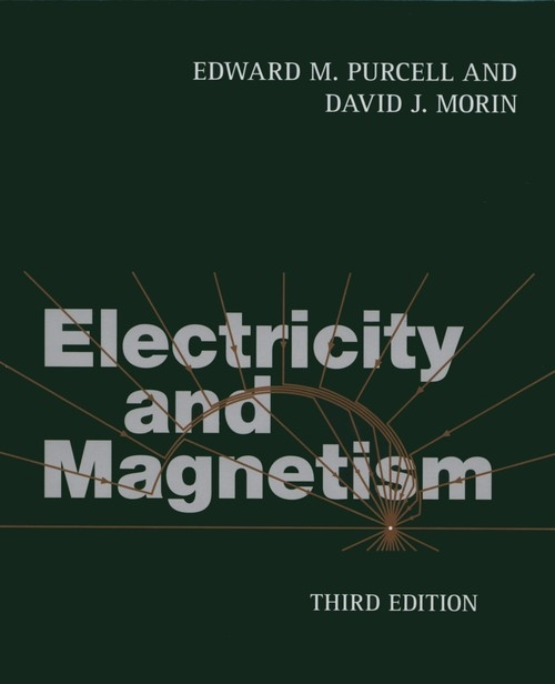 Electricity and Magnetism David J. Morin, Edward M. Purcell