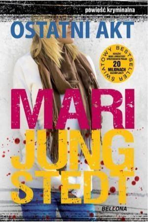 Ostatni akt Jungstedt Mari
