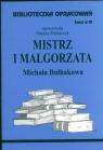 Biblioteczka Opracowań Mistrz i Małgorzata Michaiła Bułhakowa