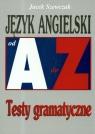 Język angielski od A do Z Testy gramatyczne