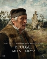 Bruegel Młyn i Krzyż Majewski Lech, Gibson Michael Francis