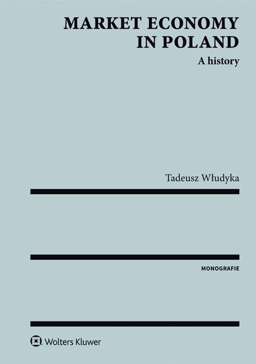Market economy in Poland A history Włudyka Tadeusz