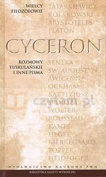 Wielcy Filozofowie. T.5. Cyceron. Rozmowy tuskulańskie i inne pisma Cyceron
