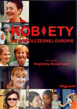 Kobiety we współczesnej Europie Magdalena Musiał-Karg