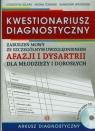 Kwestionariusz diagnostyczny zaburzeń mowy ze szczególnym uwzględnieniem afazji i dysartrii dla młodzieży i dorosłych Arkusz diagnostyczny + CD
