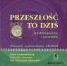 Przeszłość to dziś CD kl. I cz.I Średniowiecze...