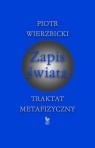 Zapis świata Traktat metafizyczny Wierzbicki Piotr