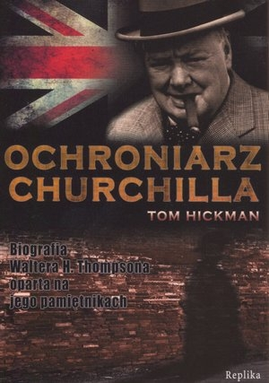 Ochroniarz Churchilla Hickman Tom