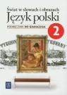 Świat w słowach i obrazach 2 Język polski Podręcznik