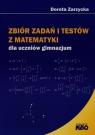 Zbiór zadań i testów z matematyki dla uczniów gimnazjum