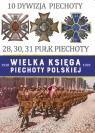 Wielka Księga Piechoty Polskiej 10 Dywizja Piechoty 28, 30, 31 pułk