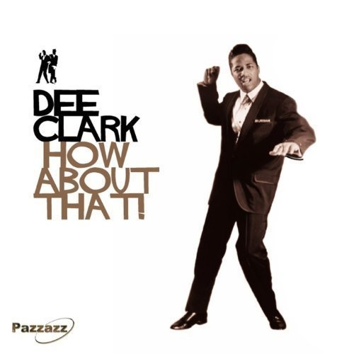 How About That Dee Clark