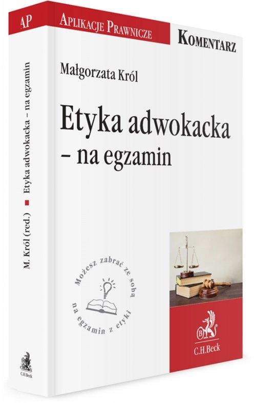Etyka adwokacka na egzamin Król Małgorzata
