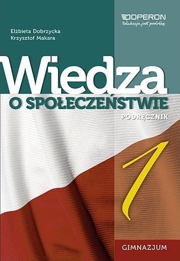 Wiedza o społeczeństwie 1 Podręcznik Dobrzycka Elżbieta, Makara Krzysztof