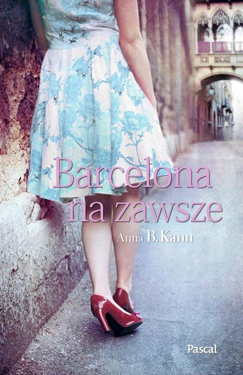 Barcelona na zawsze Anna B. Kann