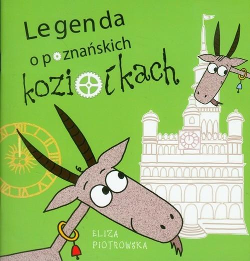 Legenda o poznańskich koziołkach Piotrowska Eliza