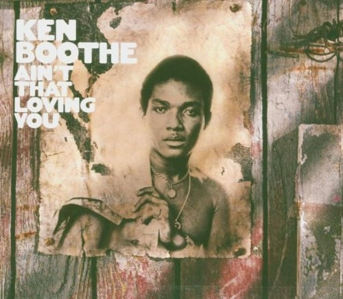 Ain't That Loving You Ken Boothe