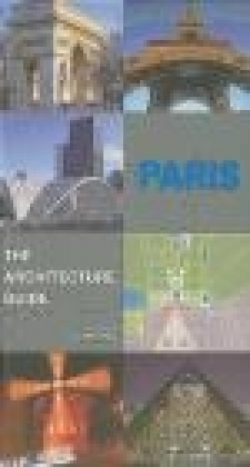 Paris - The Architecture Guide Markus Golser, Chris van Uffelen