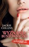 Wyznania buntowniczki Collins Jackie